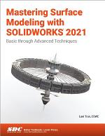 Mastering Surface Modeling with SOLIDWORKS 2021