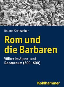 Rom und die Barbaren PDF