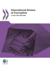 International Drivers of Corruption A Tool for Analysis: A Tool for Analysis
