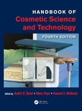 Handbook of Cosmetic Science and Technology, Fourth Edition: Edition 4