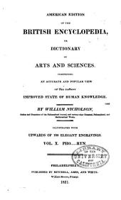 American Edition of the British Encyclopedia: Or, Dictionary of Arts and Sciences ; Comprising an Accurate and Popular View of the Present Improved State of Human Knowledge, Volume 10