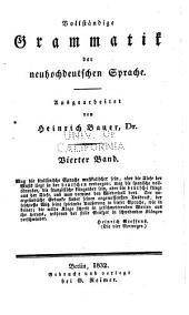 Vollständige Grammatik der neuhochdeutschen Sprache: Band 4