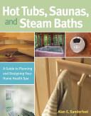 Hot Tubs  Saunas and Steam Baths PDF