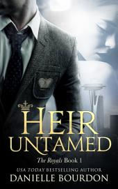 Heir Untamed (The Royals Book 1)