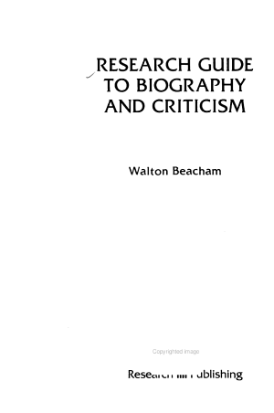 Research Guide to Biography and Criticism