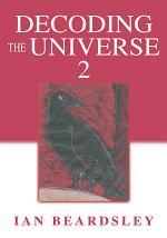 Decoding the Universe 2