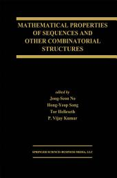 Mathematical Properties of Sequences and Other Combinatorial Structures