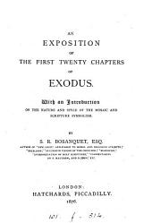 An exposition of the first twenty chapters of Exodus