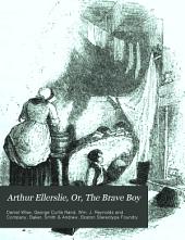 Arthur Ellerslie, or, The brave boy