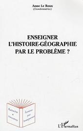 Enseigner l'histoire-géographie par le problème ?