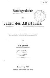 Handelsgeschichte der Juden des alterthums: Aus den quellen erforscht und zusammengestellt