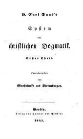 Philosophische und Theologische Vorlesungen: System der christl. Dogmatik