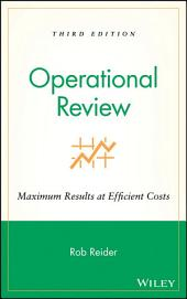 Operational Review: Maximum Results at Efficient Costs, Edition 3