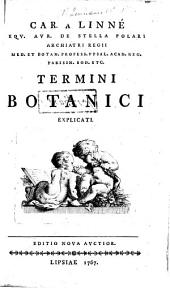 Car. a Linné ... Termini botanici explicati. Editio nova auctior