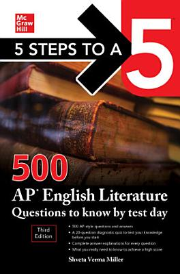 5 Steps to a 5  500 AP English Literature Questions to Know by Test Day  Third Edition