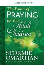 The Power Of Praying For Your Adult Children Large Print Book PDF