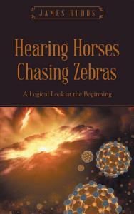 Hearing Horses Chasing Zebras PDF