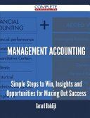 Management Accounting - Simple Steps to Win, Insights and Opportunities for Maxing Out Success