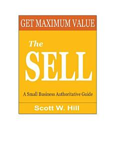 Get Maximum Value   The Sell a Small Business Authoritative Guide Book
