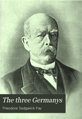 The Three Germanys: Glimpses Into Their History, Volume 2
