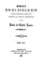 México en el siglo XIX, o sea su historia desde 1800 hasta la época presente: Volumen 14