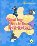 Bowling, Beatniks, and Bell-bottoms: 1940s-1950s
