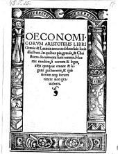 Oeconomicorum libri graecis et latinis annotationibus (a Georgio Libano) illustrati