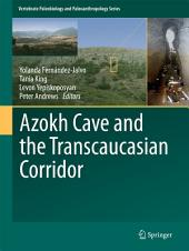 Azokh Cave and the Transcaucasian Corridor