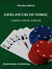 Ghid jocuri de noroc: Casino, Poker, Pariuri