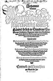 """""""Johannis Sleidani."""" Warhaftige Beschreibung allerr Händel, so sich in Glaubens Sachen vund Weltlichem Regiment, vnder ... Keyser Carln dem Fünfften zugetragen vnd verlauffen haben ... Deßgleichen, Eine Ordenliche verzaichniß allerley Sachen vnd Händel, so sich von anfange deß Tausent fünffhundert fünff vnd fünffzigsten Jars ... biß auff die wahl des jetzigen Keysers haben zugetragen"""
