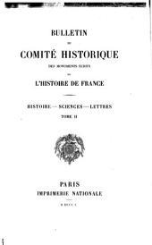 Bulletin du Comité historique des monuments écrit de l'histoire de France: histoire, sciences, lettres: Volume2