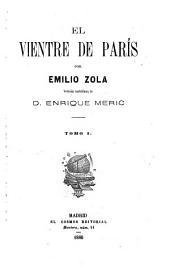 El vientre de París: Volúmenes 1-2