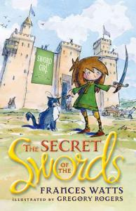 The Secret of the Swords  Sword Girl Book 1 Book