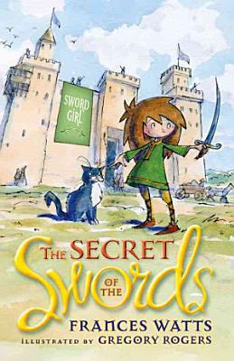 The Secret of the Swords  Sword Girl Book 1