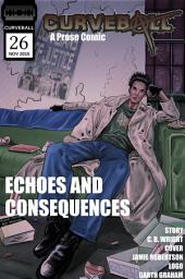 Curveball Issue 26: Echoes and Consequences