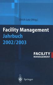 Facility Management Jahrbuch 2002 / 2003
