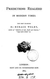 Predictions realized in modern times, collected by Horace Welby