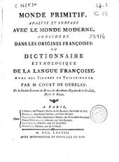 Monde primitif, analysé et comparé avec le monde moderne, considéré dans les origines françoises, ou Dictionnaire étymologique de la langue françoise: avec des figures en taille-douce, Volume5