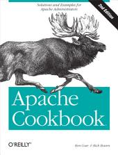 Apache Cookbook: Solutions and Examples for Apache Administration, Edition 2