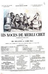 Les noces de Merluchet: Vaudeville en 3 actes. Par [Alfred-Charlemagne Lartigue, dit] Delacour et Jaime Fils. Représenté, pour la 1. fois à Paris, sur la Théâtre des variétés, le 3 juillet 1854