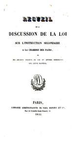 Recueil de la discussion de la loi sur l'insturctin secondaire à la chambre des pairs et des anciens projets de loi et autres documents sur cette matière