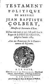 Testament politique de messire Jean Baptiste Colbert, ministre & secretaire d'état