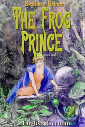 The Frog Prince: English & German, Illustrated