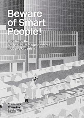 Beware of smart people  Redefining the smart city paradigm towards inclusive urbanism
