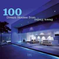 100 Dream Houses from Down Under PDF