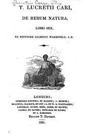 T. Lucretii Cari, De rerum natura, libri sex