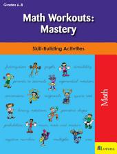 Math Workouts: Mastery: Skill-Building Activities