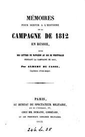Mémoires pour servir à l'histoire de la campagne de 1812 en Russie: suivis des lettres de Napoléon au roi de Westphalie pendant la campagne de 1813