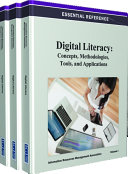 Digital Literacy: Concepts, Methodologies, Tools, and Applications