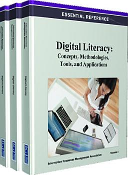 Digital Literacy  Concepts  Methodologies  Tools  and Applications PDF